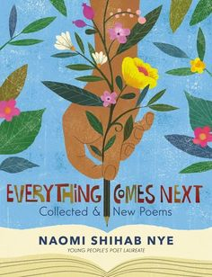 "Everything Comes Next is a treasure chest of Naomi Shihab Nye's most beloved poems. From favorites such as ""Famous"" and ""A Valentine for Ernest Mann,"" to the widely shared ""Kindness"" and ""Gate A-4,"" this collection celebrates her term as Young People's Poet Laureate. Writing prompts and tips by the award-winning poet make this an outstanding choice for aspiring poets of all ages. National Book Store, National Book Award, Books To Read Online, Reading Online, Published Poems, Kindle Ebooks, Books For Tweens, Books Everyone Should Read, New Readers"