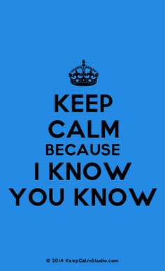 [Crown] Keep Calm Because I Know You Know