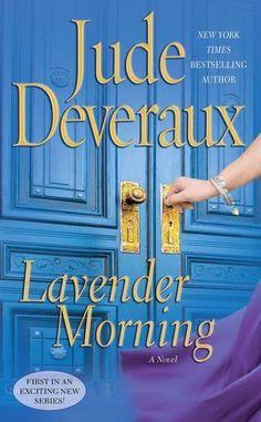 Lavender Morning (Edilean Series #1) by Jude Deveraux  **Reading Now** Loving it!