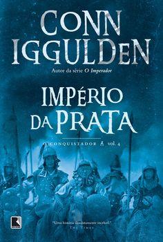 Império da Prata (Conn Iggulden)  O Conquistador #4  http://blablablaaleatorio.com/2012/02/21/imperio-da-prata-conn-iggulden/