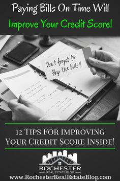 Paying Bills On Time Will Improve Your Credit Score! http://www.rochesterrealestateblog.com/12-tips-improve-credit-score-to-buy-home/ via @KyleHiscockRE