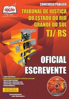 Apostila Concurso Tribunal de Justiça do Estado do Rio Grande do Sul - TJ/RS - 2013: - Cargo: Oficial Escrevente