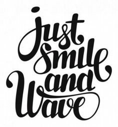 Just smile and wave, ~ Good Quote #quotes, #quotations, #sayings, https://apps.facebook.com/yangutu