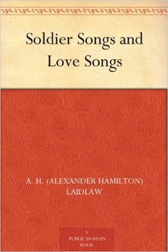 Soldier Songs and Love Songs (English Edition) eBook: A. H. (Alexander Hamilton) Laidlaw: Amazon.de: Kindle-Shop