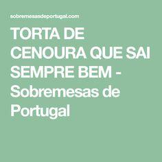 TORTA DE CENOURA QUE SAI SEMPRE BEM - Sobremesas de Portugal