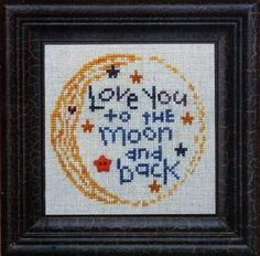 Love You To The Moon and Back is the title of this cross stitch pattern from Bent Creek that includes a button. Please note expected shippin...