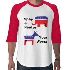 """A red, white and blue alternative to the message """"spay and neuter your pets"""" that sends the U.S. Congress a unique message.  Classic 3/4 sleeve baseball t-shirt. Made from pre-shrunk, 5.5 oz 100% heavyweight cotton.  #electrovista"""