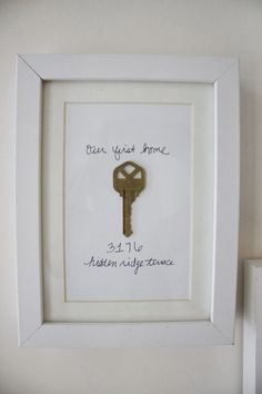 Cute idea: framed key to first house or apartment. I'm thinking of framing the key to our forever farm now that hubs is retiring from the army - our last house.