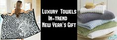 Luxury Towels—In-trend New Year's Gift You should Purchase for Him, Her and Them