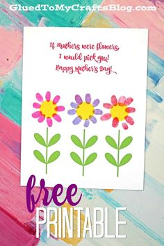 If Mothers Were Flowers, I Would Pick You! Thumbprint Flower Spring Themed Kid Craft Idea - Mother's Day Gift Idea - Handmade Paper Card for Children To Make - Free Printable Included! Preschool Mothers Day Gifts, Mothers Day Poems, Mothers Day Cards, Mother Day Gifts, Gifts For Kids, Mother Poems, Toddler Crafts, Preschool Crafts, Crafts Toddlers