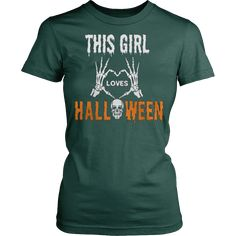 "This girl loves halloween T-shirt ""This shirt is a MUST HAVE. Makes a great gift!"" 100% cotton t-shirt Printed in the USA Fast shipping Printed on super-soft, premium material Designed to last a lifet"