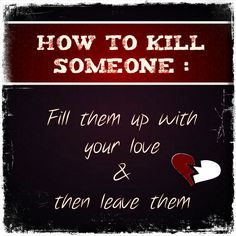 A way of #Killing that:  - NO ONE considers to be a crime, except the victim. - Spreads like a slow poison and kills from INSIDE. - Consumes the #HEART COMPLETELY unless diagnosed in early stages. - EVERYONE experiences it at some point in their life. - ANYONE can be #TheCriminal intentionally or unintentionally.