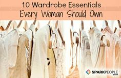 10 Must-Haves for Every Woman's Closet Slideshow via @SparkPeople