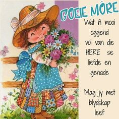 Good Morning Greetings, Good Morning Wishes, Good Morning Quotes, Lekker Dag, Goeie More, Afrikaans Quotes, Prayer Quotes, Night, Amanda