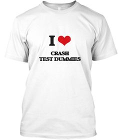 I Love Crash Test Dummies White T-Shirt Front - This is the perfect gift for someone who loves Crash Test Dummies. Thank you for visiting my page (Related terms: I love,I love Crash Test Dummies,I heart Crash Test Dummies,Crash Test Dummies,I love Crash Test Dum ...)
