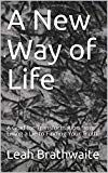 A New Way of Life: A Guide for Transformation from Living a Lie to Finding Your Truth by Leah Brathwaite (Author) US Social Science, Way Of Life, Kindle, Ebooks, Finding Yourself, Politics, Author, Ads, Amazon