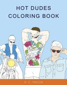 Hot Dudes Coloring Book By D C Taylor Amazon