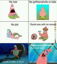 We can all learn a thing or two from Patrick Star Funny Spongebob Memes, Crazy Funny Memes, Really Funny Memes, Stupid Funny Memes, Funny Relatable Memes, Funny Posts, Hilarious, Funny Stuff, Funny Things