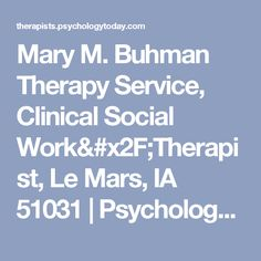 Mary M. Buhman Therapy Service, Clinical Social Work/Therapist, Le Mars, IA 51031 | Psychology Today