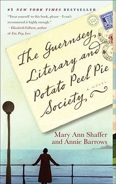 The Guernsey Literary and Potato Peel Pie Society by Mary Ann Shaffer, Annie Barrows. Just after World War II, a journalist and author is looking for her next big project when by chance, she receives a letter from a man on Guernsey, the British island that was occupied by the Germans.