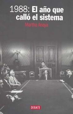 AÑO QUE CALLO EL SISTEMA,EL 1988  MARTHA ANAYA   SIGMARLIBROS