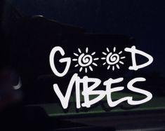 Good Vibes car decal - Vinyl Sticker for Macbook Pro, iPad, and more
