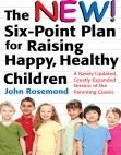 Read Online The New Six-Point Plan for Raising Happy Healthy Children: A Newly Updated Greatly Expanded Version of the Parenting Classic.
