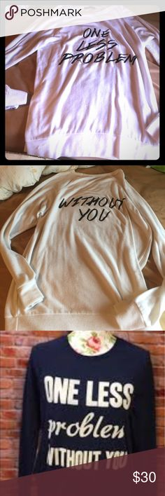 One less problem without you sweatshirt in white Worn twice and washed Brooklyn Karma Tops Sweatshirts & Hoodies