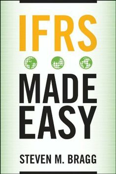 IFRS Made Easy by Steven M. Bragg. $28.27