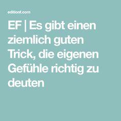 EF | Es gibt einen ziemlich guten Trick, die eigenen Gefühle richtig zu deuten