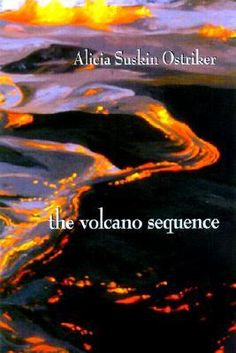 The Volcano Sequence by Alicia Suskin Ostriker