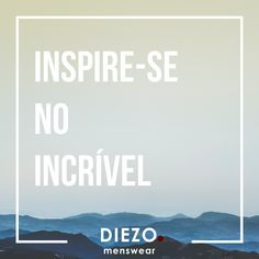 Inspire-se no Incrível   #menswear menfashion #modamasculina #modahomem #homemdeestilo #diezo #ponto #marca #roupas #inspirese #incrivel #brasil #curitiba #estilo #personalidade