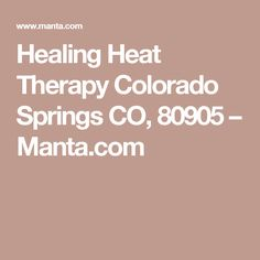 Healing Heat Therapy Colorado Springs CO, 80905 Infrared Sauna Benefits, Back Pain Remedies, Steam Sauna, Colorado Springs, Therapy, Healing, Sauna Steam Room