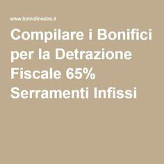 Compilare i Bonifici per la Detrazione Fiscale 65% Serramenti Infissi
