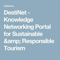 - Knowledge Networking Portal for Sustainable & Responsible Tourism Portal, Sustainability, No Response, Tourism, Knowledge, Amp, Turismo, Travel, Sustainable Development