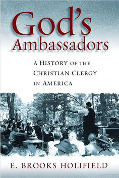 "God's ambassadors- a history of the Christian clergy in America By E. Brooks Holifield - priests.   > > > > Thomas Jefferson:  ""The clergy...do in fact constitute the real anti-Christ."" - The Founders on Religion - A Book of Quotations - Page 68.   > > > > >  Click image!"
