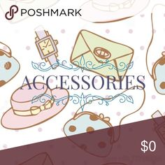 Accessories! Hats, watches, earrings, necklaces and etc! Accessories