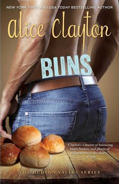 Buy Buns by Alice Clayton at Mighty Ape NZ. The third in the hilarious yet sizzling hot Hudson Valley series from New York Time and USA TODAY bestselling author Alice Clayton. Clara Morgan is l. Tapas, Hot Cross Buns, This Is A Book, Secret Recipe, Hudson Valley, Romance Novels, So Little Time, Book Lists, Bestselling Author