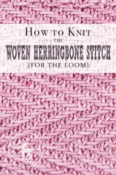 It's Day 25 of our 31 Days of Loom Knitting Challenge. Todays stitch is called the Woven Herringbone Stitch and it's a stitch that looks beautiful...