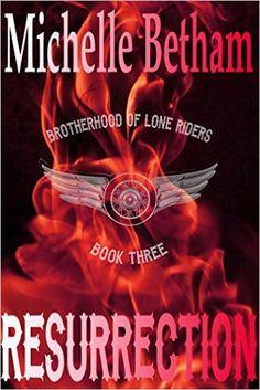 Resurrection (The Lone Riders MC Series Book 3) eBook: Michelle Betham: Amazon.co.uk: Kindle Store