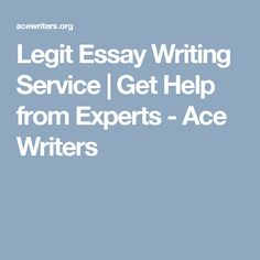 Legit Essay Writing Service | Get Help from Experts - Ace Writers