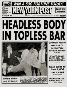 "The Godfather of Clickbait BY JOHN CASSIDY - The New Yorker   The death of Vinnie Musetto, a former editor at the New York Post who wrote the famous headline ""HEADLESS BODY IN TOPLESS BAR,"" has already attracted quite a few notices, including complimentary pieces in the Times, the Guardian, and the Post itself."