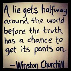 Winston Churchill quotes Unfortunately so true. Absolutely love this because even if the truth gets there people still believe the lies because it was there first.ha jokes I say Words Quotes, Me Quotes, Motivational Quotes, Funny Quotes, Inspirational Quotes, Sayings, Cogito Ergo Sum, Churchill Quotes, Winston Churchill