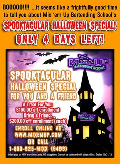 BOOOOO!!!! ...It seems like a frightfully good time to tell you about Mix 'em Up Bartending School's  SPOOKTACULAR HALLOWEEN SPECIAL!  Only 4 Days Left!
