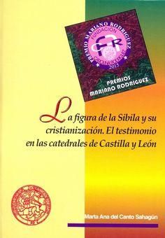 La figura de la Sibila y su cristianización : el testimonio en las catedrales de Castilla y León / Marta Ana del Canto Sahagún.[León] : Universidad de León, 2017
