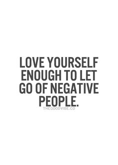 love yourself, let go of negative people & situations #happy #healthy