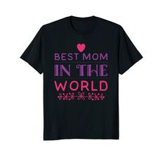 3ccaf101 An awesome tshirt for the best mom in the world, perfect mothers day gift to  thank your mother for always being there when you need her.
