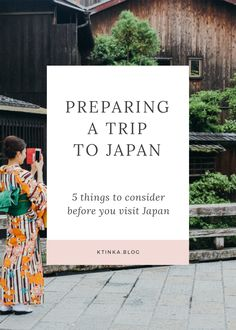 Japan Travel Tips Pt. I – Preparation • KTINKA
