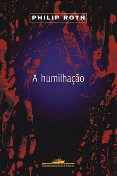 Baixar Livro A Humilhação - Philip Roth em PDF, ePub e Mobi ou ler online