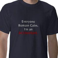 Everyone remain calm.  I'm an accountant.